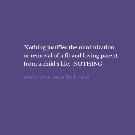 Nothing-justifies-the-minimization-or-removal-of-a-loving-parent